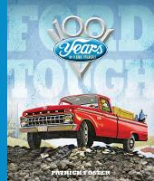 Ford Tough 100 Years of Ford Trucks by Patrick Foster