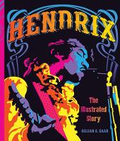 Hendrix The Illustrated Story by Gillian G. Gaar