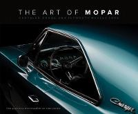 The Art of Mopar Chrysler, Dodge, and Plymouth Muscle Cars by Tom Glatch, Tom Loeser
