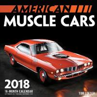 American Muscle Cars Mini 2018 16 Month Calendar Includes September 2017 Through December 2018 by Tom Loeser