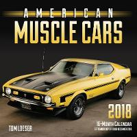 American Muscle Cars 2018 16 Month Calendar Includes September 2017 Through December 2018 by Tom Loeser