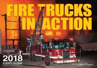 Fire Trucks in Action 2018 16 Month Calendar Includes September 2017 Through December 2018 by Larry Shapiro