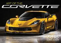 Art of the Corvette 2018 16 Month Calendar Includes September 2017 Through December 2018 by Editors of Motorbooks