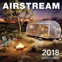 Airstream 2018 16 Month Calendar Includes September 2017 Through December 2018 by Editors of Motorbooks