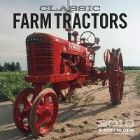 Classic Farm Tractors 2018 16 Month Calendar Includes September 2017 Through December 2018 by Ralph Sanders