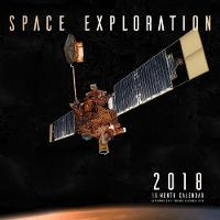 Space Exploration 2018 16 Month Calendar Includes September 2017 Through December 2018 by Editors of Motorbooks