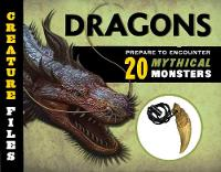 Creature Files Dragons Encounter 20 Mythical Monsters by L. J. Tracosas