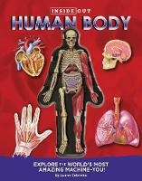 Inside Out Human Body Explore the World's Most Amazing Machine! by Luann Columbo