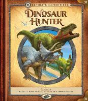 Ultimate Expeditions Dinosaur Hunter by Nancy Honovich