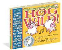 Hog Wild! A Frenzy of Dance Music by Sandra Boynton