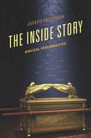 The Inside Story Biblical Personalities by Joseph Friedman
