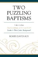 Two Puzzling Baptisms First Corinthians 10:1-5 and 15:29 by Roger David Aus