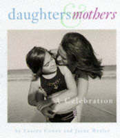 Daughters and Mothers A Celebration by Lauren Cowen