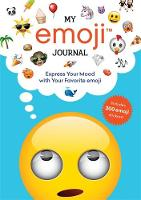 My emoji Journal Express Yourself with Your Favorite emoji by Running Press