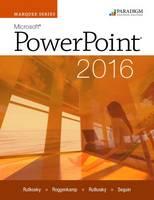 Marquee Series: Microsoft Powerpoint 2016 Text by Nita Rutkosky, Denise Seguin, Audrey Rutkosky Roggenkamp, Ian Rutkosky