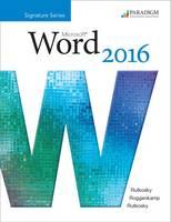 Benchmark Series: Microsoft Word 2016 Text by Nita Rutkosky, Audrey Rutkosky Roggenkamp