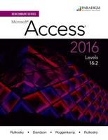 Benchmark Series: Microsoft Access 2016 Text with Physical eBook Code by Nita Rutkosky, Audrey Rutkosky Roggenkamp, Ian Rutkosky