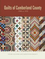 Quilts of Cumberland County 1700s to 1970 by Letort Quilters Documentation Project