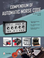 Compendium of Automatic Morse Code by Ed Goss