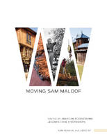 Moving Sam Maloof Saving an American Woodworking Legend's Home and Workshops by Ann Kovara