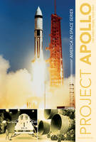 Project Apollo The Early Years, 1961-1967 by Eugen Reichl