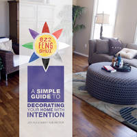 EZ2 Feng Shui A Simple Guide to Decorating Your Home with Intention by Joy Rux, Sue Sandy Rector