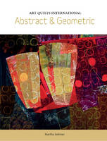 Art Quilts International Abstract & Geometric by Martha Sielman