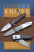 Liner Lock Knives by Peter Fronteddu, Stefan Steigerwald