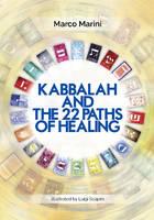 Kabbalah & the 22 Paths of Healing by Marco Marini