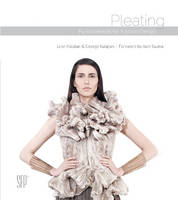 Pleating Fundamentals for Fashion Design by Leon Kalajian