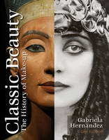 Classic Beauty The History of Makeup by Gabriela Hernandez