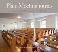 Plain Meetinghouses Lancaster County Old Order Mennonites Gather to Worship by Beth Oberholtzer