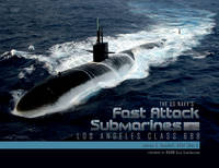 The US Navys Fast Attack Submarines, Vol.1 Los Angeles Class 688 by James C. Goodall