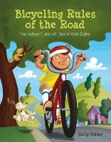 Bicycling Rules of the Road The Adventures of Devin Van Dyke by Kelly Pulley