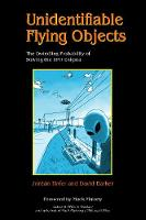 Unidentifiable Flying Objects The Dwindling Probability of Solving the UFO Enigma by Jordan Hofer