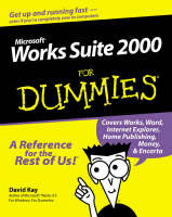 Works Suite 2000 For Dummies by David Kay