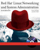 Red Hat Linux Networking and System Administration by Terry Collings, Kurt Wall