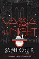 Vassa in the Night A Novel by Sarah Porter