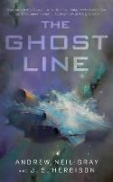 The Ghost Line The Titanic of the Stars by Andrew Neil Gray, J. S. Herbison