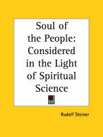 Soul of the People Considered in the Light of Spiritual Science (1914) by Rudolf Steiner