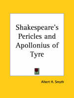 Shakespeare's Pericles and Apollonius of Tyre (1898) by Albert H. Smyth