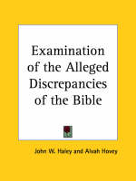Examination of the Alleged Discrepancies of the Bible (1876) by John W. Haley, Alvah Hovey