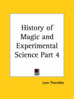 History of Magic and Experimental Science Vol. 3 (1923) by Lynn Thorndike