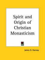 Spirit and Origin of Christian Monasticism (1903) by James O. Hannay