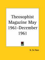 Theosophist Magazine (May 1961-December 1961) by N.Sri Ram