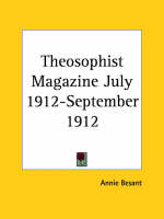 Theosophist Magazine (July 1912-September 1912) by Annie Besant
