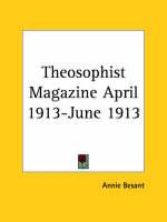 Theosophist Magazine (April 1913-June 1913) by Annie Besant