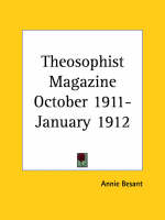 Theosophist Magazine (October 1911-January 1912) by Annie Besant