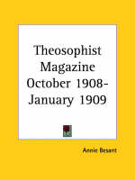 Theosophist Magazine (October 1908-January 1909) by Annie Besant