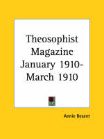 Theosophist Magazine (January 1910-March 1910) by Annie Besant